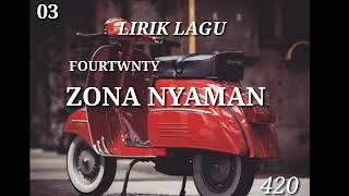 Download lagu LIRIK LAGU ZONA NYAMAN_FOURTWNTY ...lagu hits terbaru zona nyaman