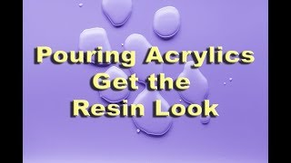 Professional Acrylic Painting Techniques: Pouring - Get the resin-like surface!