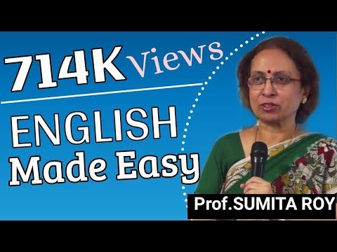 Learn English made easy by Prof Sumita Roy