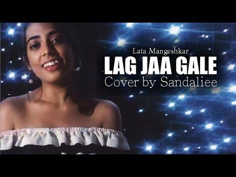 Lag Jaa Gale - Lata Mangeshkar   Cover By Sandaliee