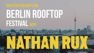 Nathan Rux Live From Berlin | The Berlin Rooftop Festival (Deep/Future House Set)