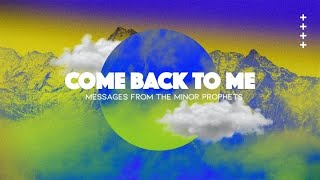 Andrew Itson - Come back to Me: Jonah- Robertsdale Church of Christ