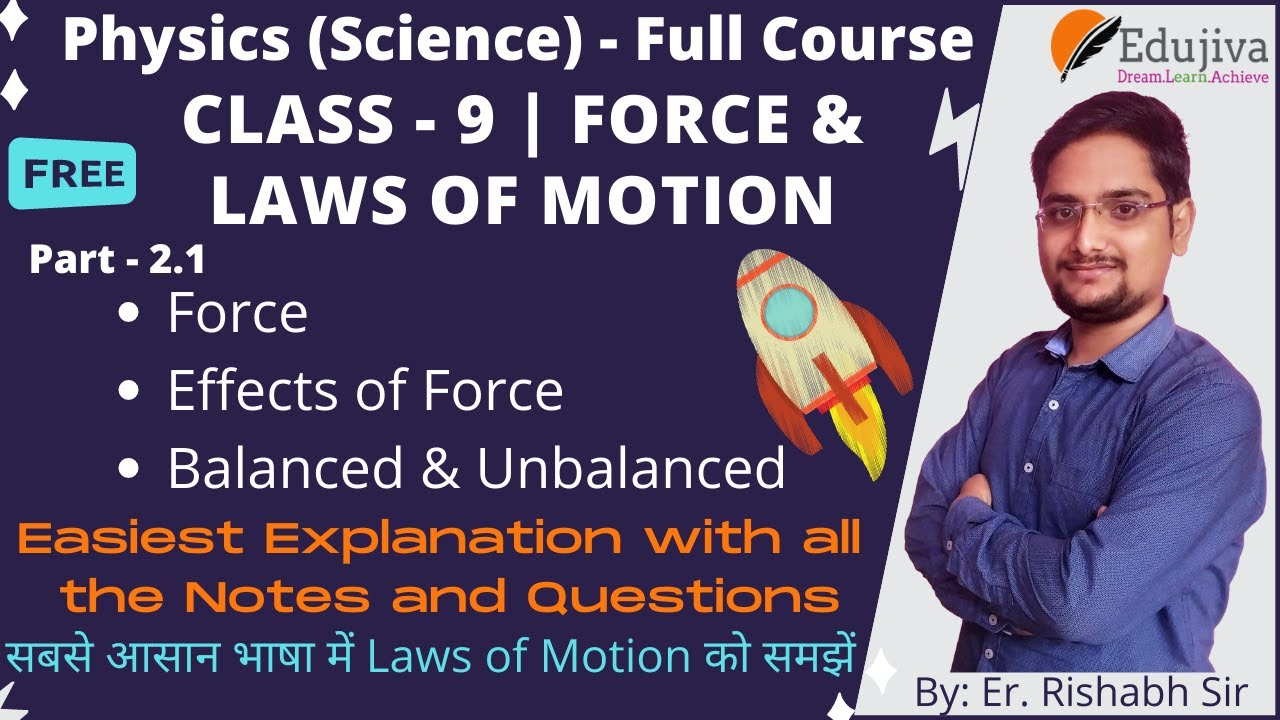 Force and Laws of Motion L1 | Force | Class 9 Physics Science | CBSE NCERT | Er Rishabh sir| Edujiva
