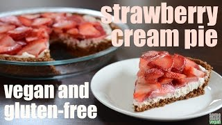 Strawberry Cream Pie (vegan & Gluten-free) Something Vegan