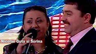 Nicolae Guta & Sorina - M-ai secat la inimioara