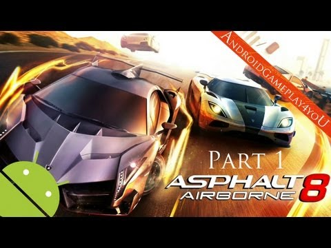 Asphalt 8: Airborne Android GamePlay Part 1