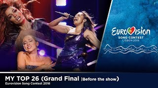 Eurovision 2018 || My Top 26 of the Grand Final (Before the Show)