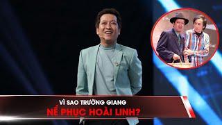 Vì sao Trường Giang nể phục Hoài Linh?