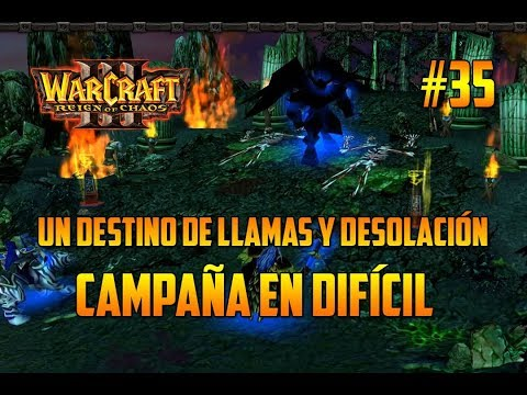 WARCRAFT 3 : REIGN OF CHAOS - UN DESTINO DE LLAMAS Y DESOLACIÓN - GAMEPLAY ESPAÑOL