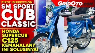 SM Sport Cub Classic 2019 l First Impression Review l GridOto