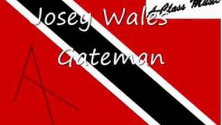 Josey Wales - Gateman