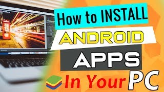 how to run android apps on pc with bluestacks in hindi | urdu | behind design