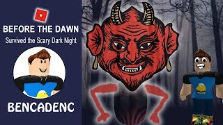 ROBLOX BEFORE THE DAWN | SURVIVED THE SCARY DARK NIGHT
