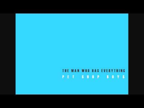 The Man Who Has Everything - Pet Shop Boys