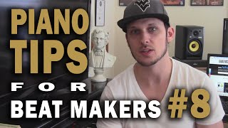 Piano Tips for Beat Makers #8 - Breaking down