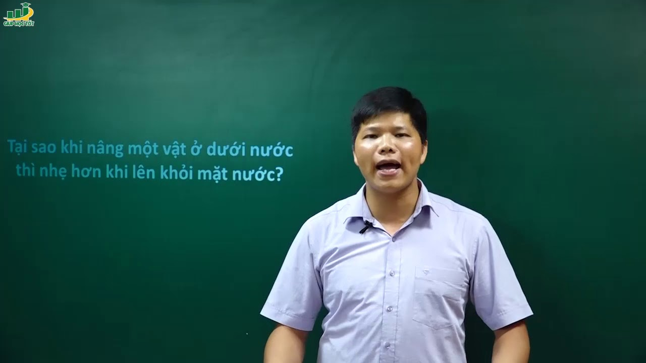 Vật Lí lớp 8 – Bài giảng bài 10 Lực đẩy acsimets vật lý 8 |Thầy Trần Văn Huỳnh