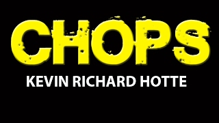 CHOPS Episode 01 - Kevin Richard Hotte