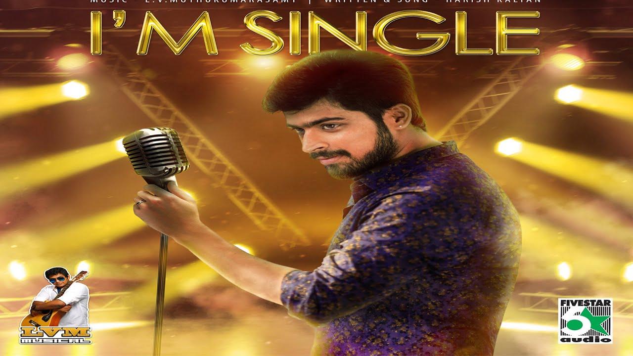IM SINGLE - Full Song HD ft. Harish kalyan | L.V.Muthukumarasamy - YouTube