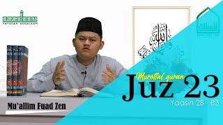 Murottal Al Qur an || Juz 23 : Yaasin 28 -83 || Mu'allim Fuad Zen [Assalaam TVID]