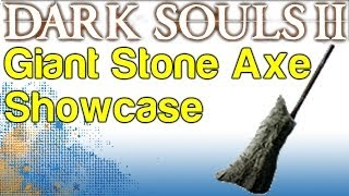 Giant Stone Axe Showcase - Boss Soul Weapon Guide - Dark Souls 2 | WikiGameGuides