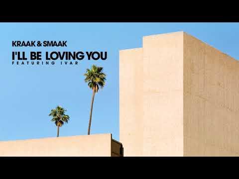Kraak & Smaak - I'll Be Loving You (feat. IVAR)