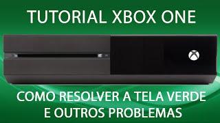 XBOX ONE - COMO RESOLVER A TELA VERDE E OUTROS PROBLEMAS - VÍDEO TUTORIAL (Português-BR