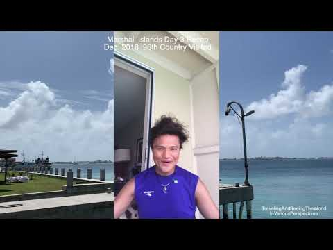 Marshall Islands Day 3 Recap Dec  2018 96th Country Visited