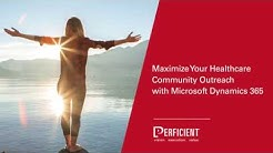 Maximize Your Healthcare Community Outreach with Microsoft Dynamics 365