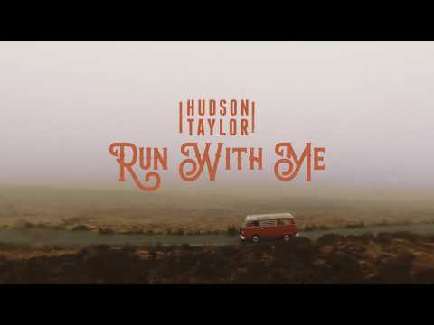 Hudson Taylor - Run With Me (Official Video)