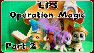 LPS Operation Magic Part 2