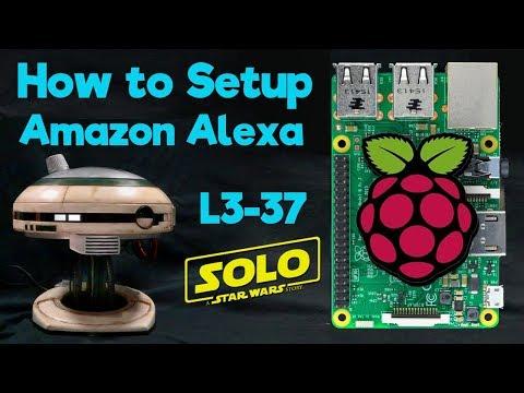 How to Setup Alexa on Raspberry Pi - L3-37 Solo: A Star Wars Story