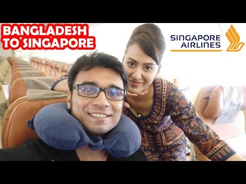 FLIGHT REVIEW: SINGAPORE AIRLINES, 👍AWESOME SERVICE, BANGLADESH TO SINGAPORE