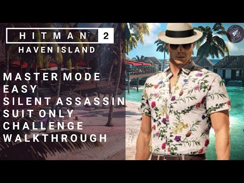 HITMAN 2   Haven Island   Master   Silent Assassin/Suit Only   Challenge   Walkthrough