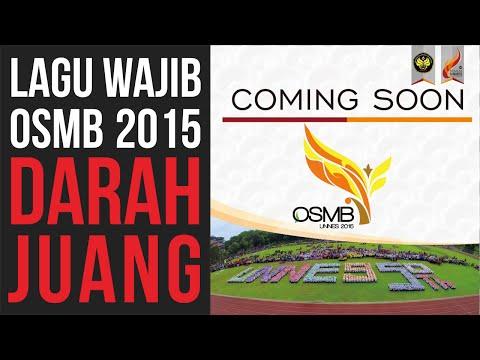 Lagu Wajib OSMB 2015 || Darah Juang