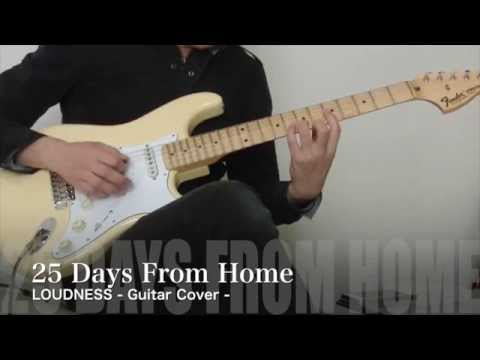 LOUDNESS - 25 Days From Home - guitar cover