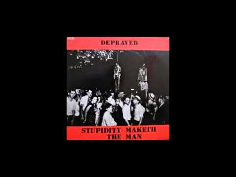 The Depraved - Stupidity Maketh The Man 1986 (full)
