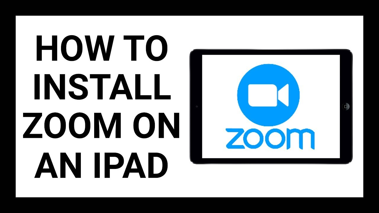 How To Install Zoom On An iPad