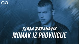 SLOBA RADANOVIC - MOMAK IZ PROVINCIJE (OFFICIAL VIDEO) 4K