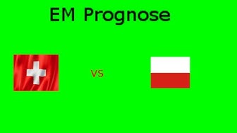 EM Prognose Schweiz gegen Polen
