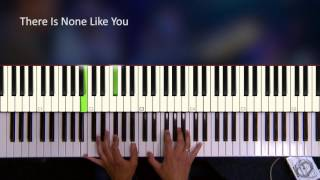 There Is None Like You [Piano Tutorial]