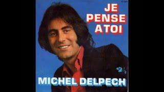 Michel Delpech -  Mon fils , ma bataille (D.Balavoine)