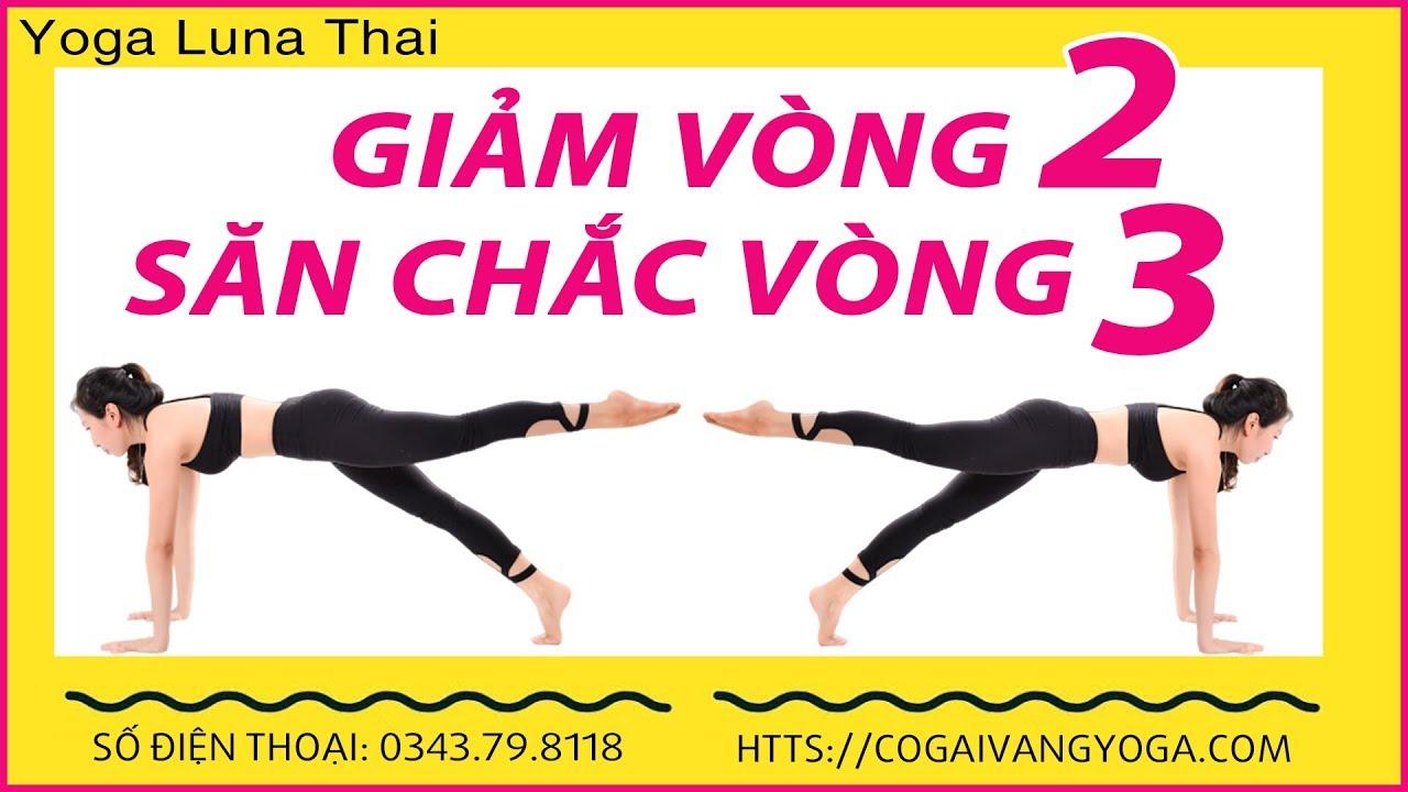 Các Bài Tập Yoga Giảm Mỡ Bụng Hiệu Quả & Tăng Kích Thước Vòng 3 Cùng Cô Luna Thái | CoGaiVangYoga.Vn