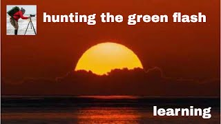 hunting for the green flash #learning #thankyou #selfisolation