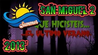 Baixar Sé lo que hicisteis...San Miguel 2, Verano 2013-GE Castro San Miguel