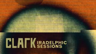 Clark - Iradelphic Sessions 1 - As The Circle Closes (download MP3 in description)
