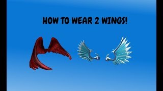 HOW TO PUT 2 PAIRS OF WINGS ON YOUR AVATAR IN ROBLOX