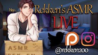 🔴Rekken's ASMR Live!🔴Introducing-- Extended Stream for Members?? :O