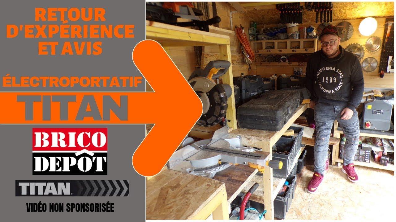 Titan De Brico Depot Retour D Experience Avis Et Sav Lire Description Video Non Sponsorisee Youtube