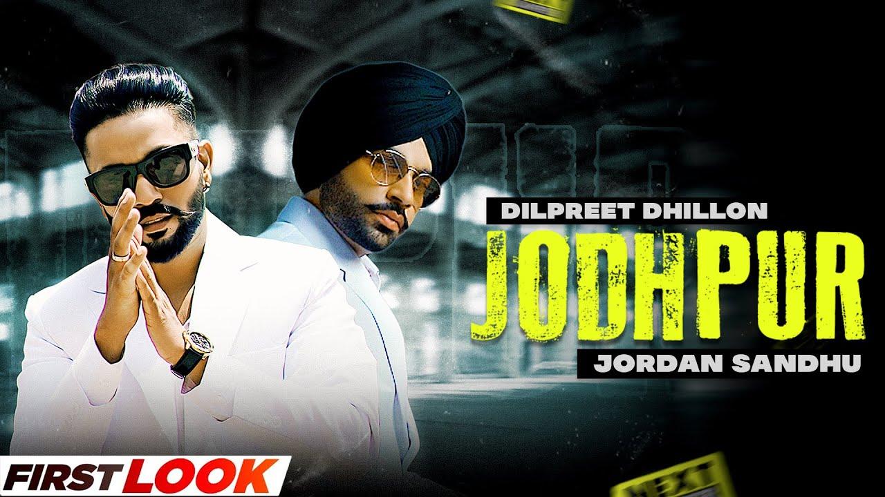 DILPREET DHILLON : Jodhpur (First Look) | Jordan Sandhu | Narinder Batth | Desi Crew | New Song 2021