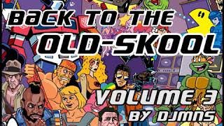 Back To The Old-Skool-Mix Vol.3 by DJMNS.com